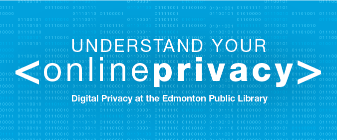 Understand Your Online Privacy