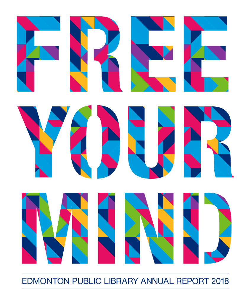 Free Your Mind: Edmonton Public Library Annual Report 2018