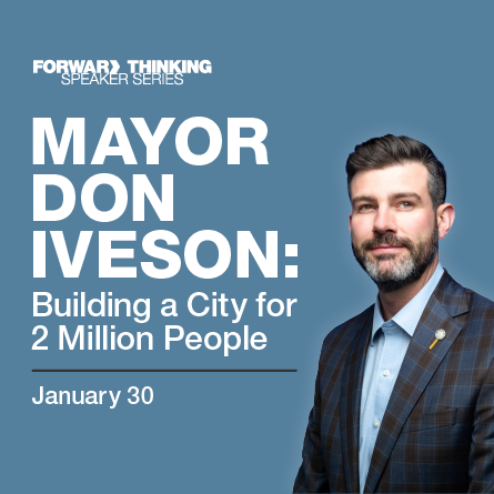 <p>Forward Thinking Speaker Series Mayor Don Iveson</p>