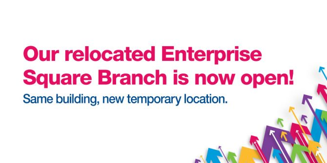 Our relocated Enterprise Squrae Branch is now open