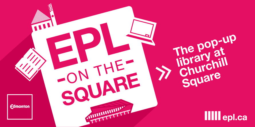 EPL on the Square: the pop-up library on Churchill Square | Edmonton Public Library