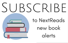Subscribe to NextReads new book alerts; stack of books