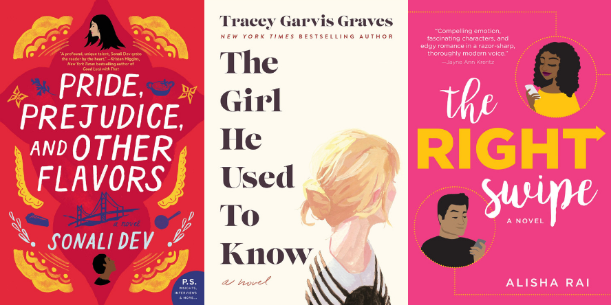 Pride, Prejudice, and Other Flavors by Sonali Dev, The Girl He Used to Know by Tracey Garvis Graves, andThe Right Swipe by Alisha Rai