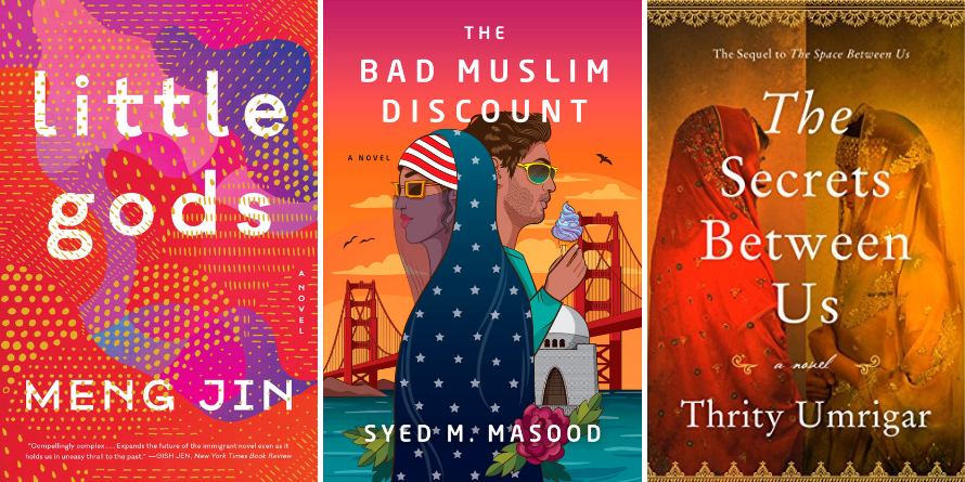 The Bad Muslim Discount by Syed Masood, Little Gods by Meng Jin, The Secrets Between Us by Thrity Umrigar