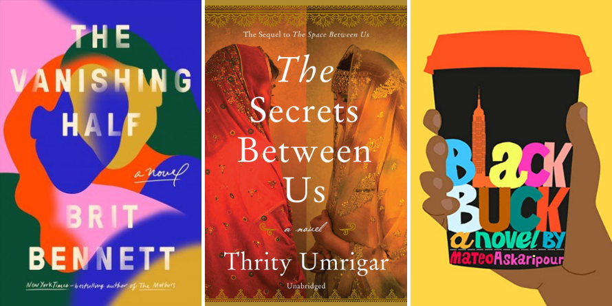 The Vanishing Half by Brit Bennett, The Secrets Between Us by Thrity Umrigar, Black Buck by Mateo Askaripour