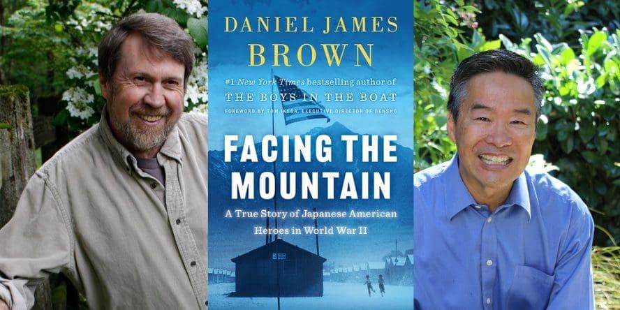 Facing the Mountain by Daniel James Brown. With Tom Ikeda, Executive Director of Densho.