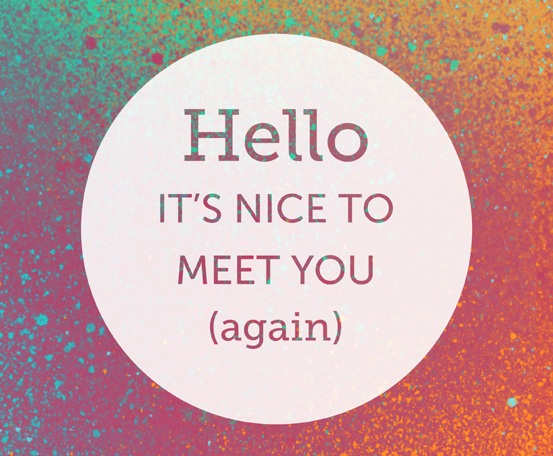 Hello It's Nice to Meet You (again) Poster Source: Outside the Lines