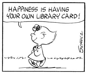 Peanuts Cartoon: Happiness is having your own library card!