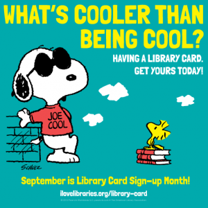 Snoopy PSA: What's cooler than being cool? Having a library card. Get yours today!