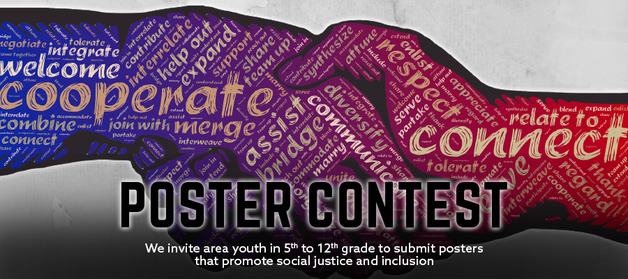 We invite area youth in 5th to 12th grade to submit posters that promote social justice and inclusion.