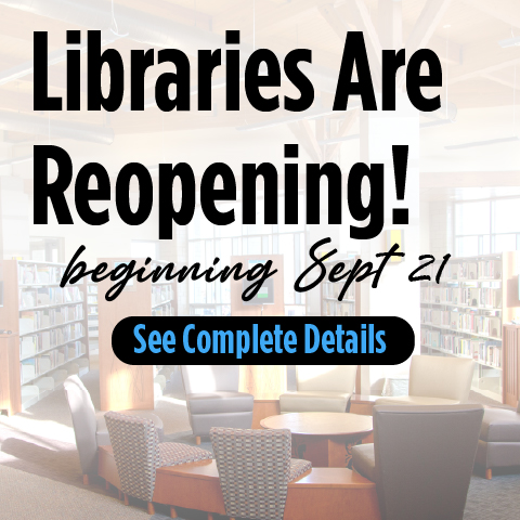 Libraries are reopening beginning September 21