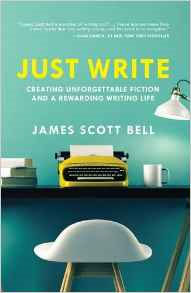 Just Write by James Scott Bell