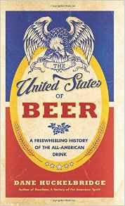 The United States of Beer by Dane Huckelbridge