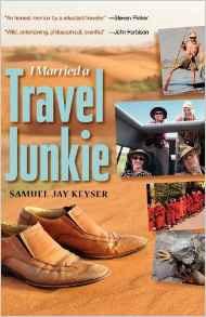 I Married a Travel Junkie by Samuel Jay Keyser