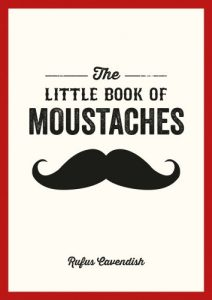 Little Book of Moustaches by Rufus Cavendish