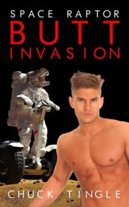 Chuck Tingle's Space Raptor Butt Invasion