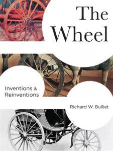 The Wheel - Richard W. Bulliet