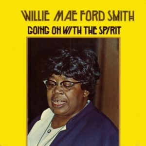 Willie Mae Ford Smith - Going On With The Spirit