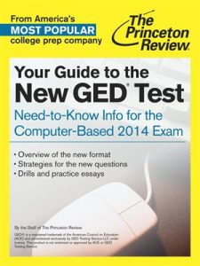 Your Guide to the New GED Test by Princeton Review