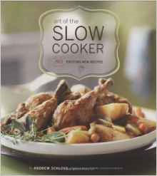 Art of the Slow Cooker by Andrew Schloss