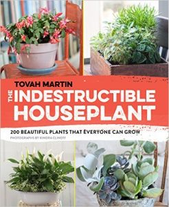 The Indestructible Houseplant by Tovah Martin