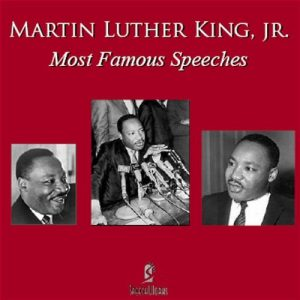 Martin Luther King, Jr. - Most Famous Speeches
