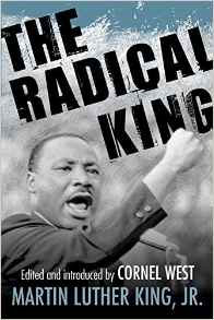 The Radical King by Dr. Martin Luther King, Jr. Cornel West