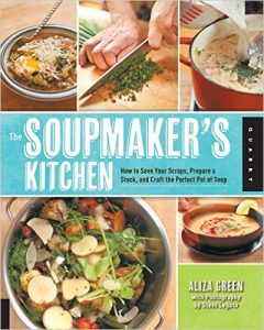 The Soupmaker's Kitchen by Aliza Green