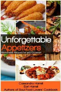 Unforgettable Appetizers by Cassandra Harrell, Earl Harrell