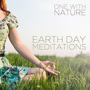 One with Nature: Earth Day Meditations by Various Artists