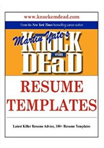Knock 'em Dead Resume Templates by Martin Yate