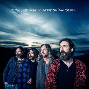 If You Lived Here, You Would Be Home by Now by The Chris Robinson Brotherhood
