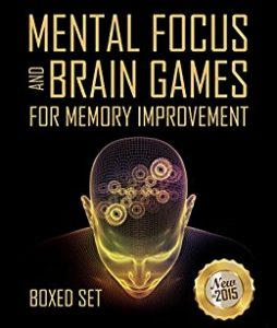 Mental Focus and Brain Games For Memory Improvement by Various Authors
