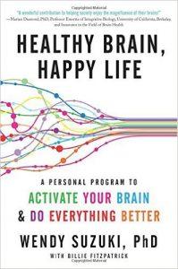 Healthy Brain, Happy Life by Wendy Suzuki