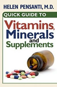 Quick Guide to Vitamins, Minerals and Supplements by Helen Pensanti, M.D.