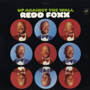 Redd Foxx - Up Against The Wall