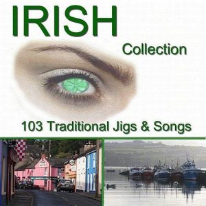 Various Artists - The Irish Collection: 103 Traditional Jigs & Songs