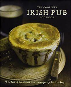The Complete Irish Pub Cookbook by Love Food Editors
