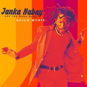 Janka Nabay and the Bubu Gang - Build Music