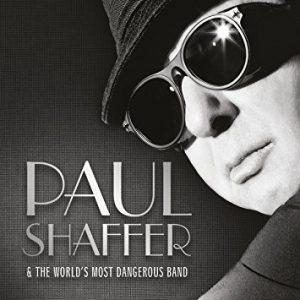 Paul Shaffer & The World's Most Dangerous Band - Paul Shaffer & The World's Most Dangerous Band