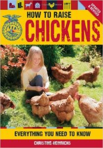 The How to Raise Chickens by Christine Heinrichs