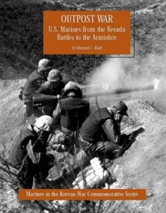 Outpost War: U.S. Marines From The Nevada Battles To The Armistice by Captain Bernard C. Nalty