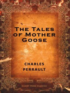 The Tales of Mother Goose by Charles Perrault