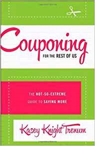Couponing for the Rest of Us by Kasey Knight Trenum