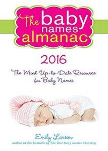 The 2016 Baby Names Almanac by Emily Larson