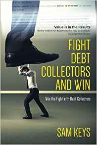 Fight Debt Collectors and Win by Sam Keys
