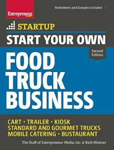 Start Your Own Food Truck Business by Rich Mintzer