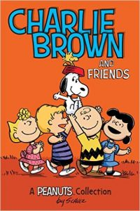 Charlie Brown and Friends: A Peanuts Collection by Charles M. Schulz