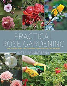 Practical Rose Gardening by Inger Palmstierna