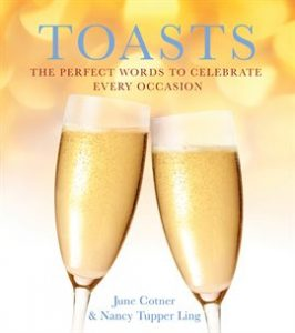 Toasts: The Perfect Words to Celebrate Every Occasion by June Cotner, Nancy T. Ling